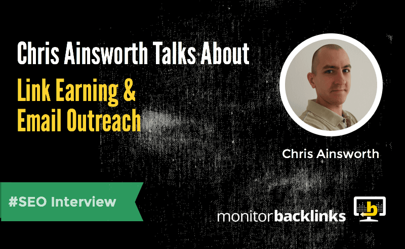 Link earning and email outreach interview with Chris Ainsworth