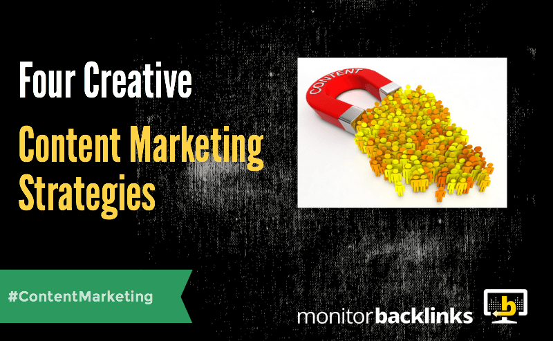 Four Creative Content Marketing Strategies