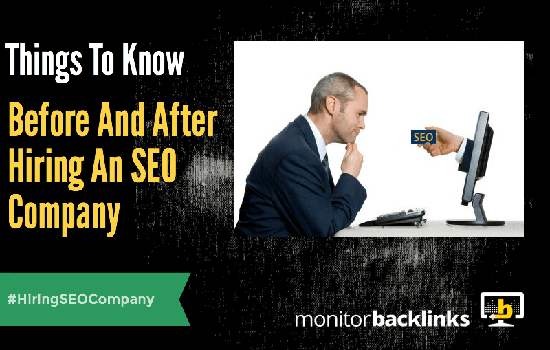 Things To Know Before And After Hiring An SEO Company