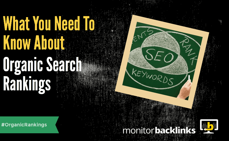 What You Need To Know About Organic Search Rankings
