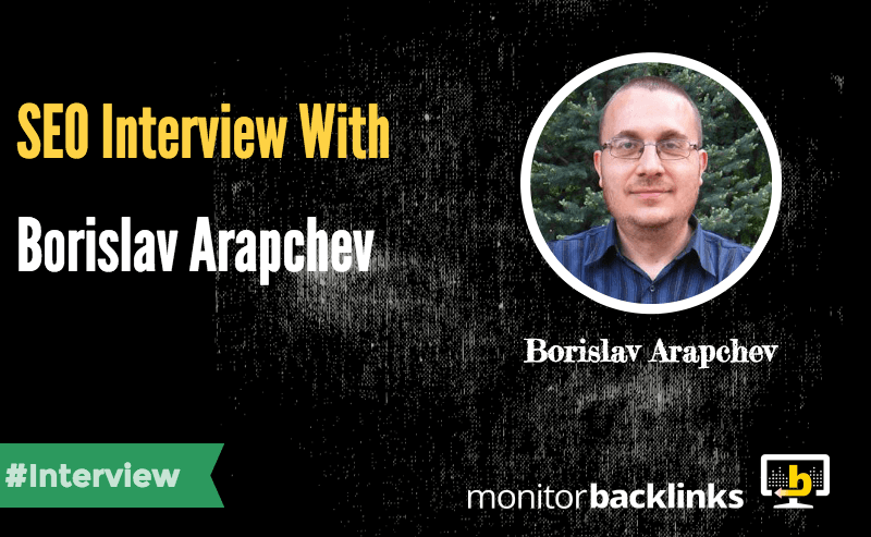 Borislav Arapchev SEO interview