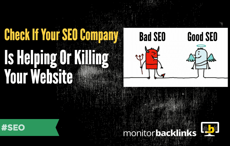 Check If Your SEO Company Is Helping or Killing Your Website
