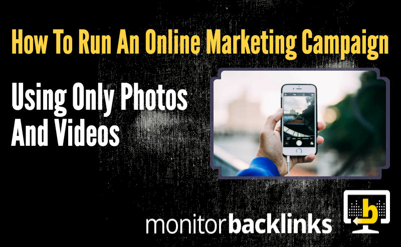 Online Marketing Campaign Using Only Photos and Videos