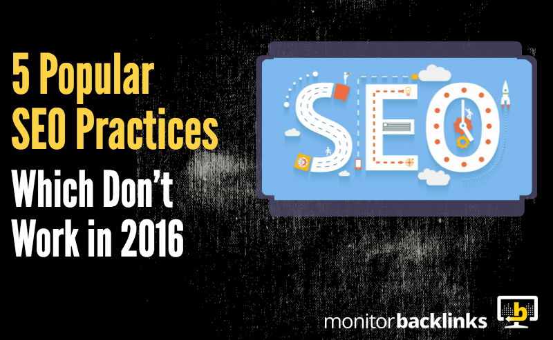 5 Popular SEO Practices Which Don't Work