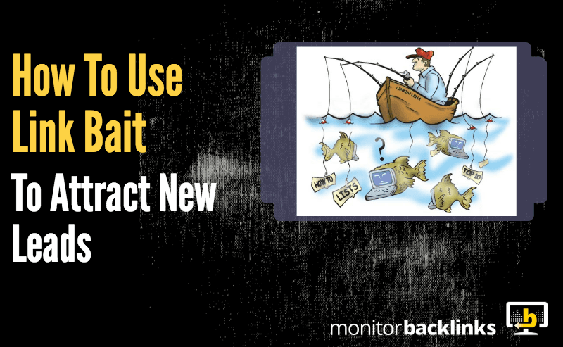 How To Use Link Bait To Attract New Leads