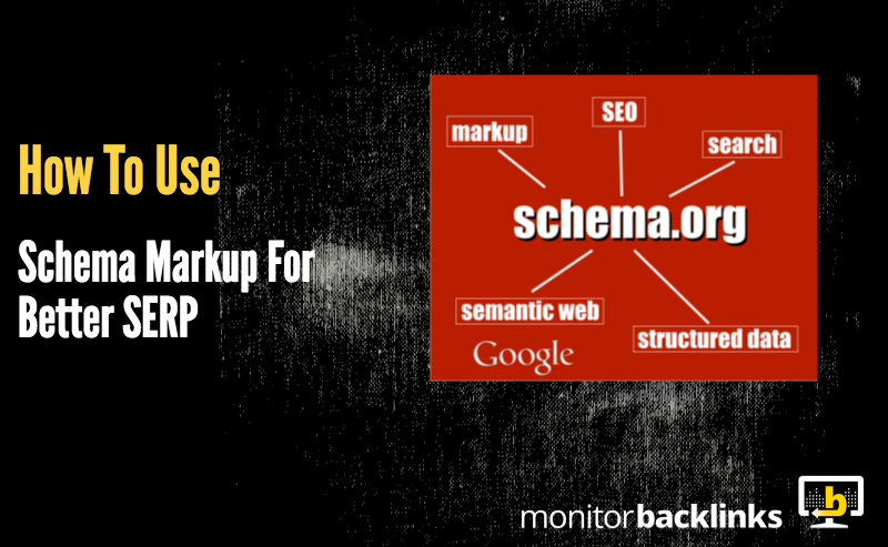 How to use Schema Markup for Better SERP