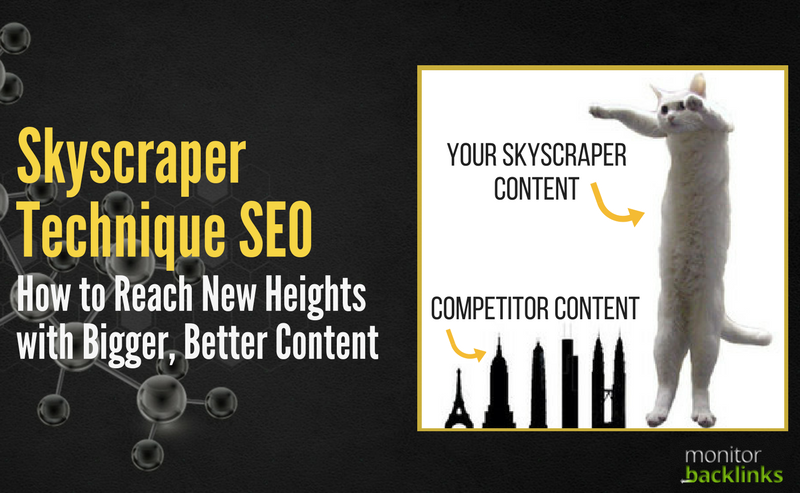 The Skyscraper Technique SEO Guide: How to Reach New Heights
