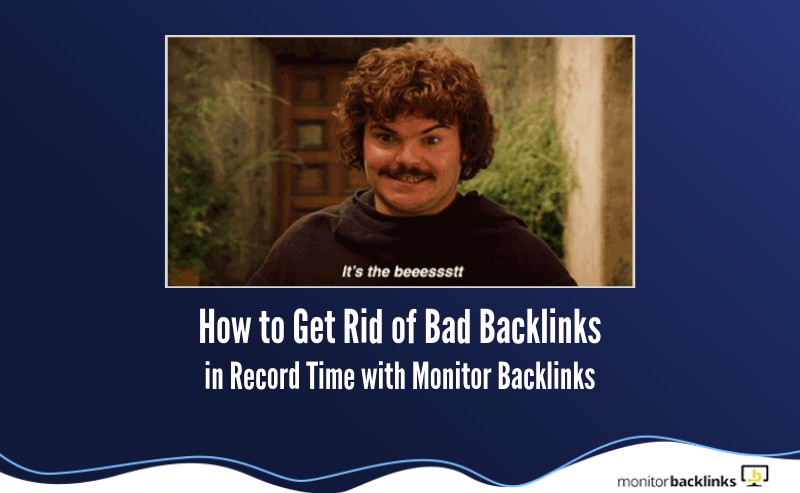 how-to-get-rid-of-bad-backlinks