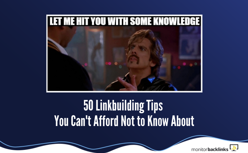 50 Linkbuilding Tips You Can't Afford Not to Know About