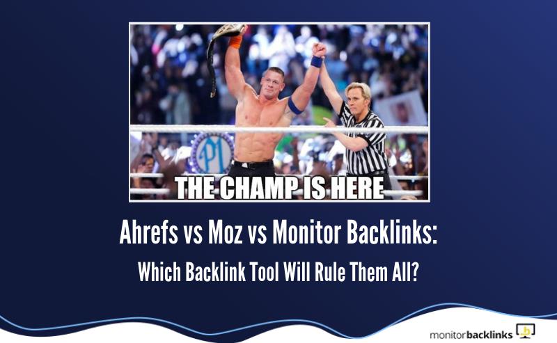 ahrefs-vs-moz-vs-monitor-backlinks